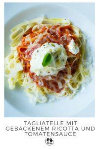 Tagliatelle mit gebackenem Ricotta und Tomatensauce