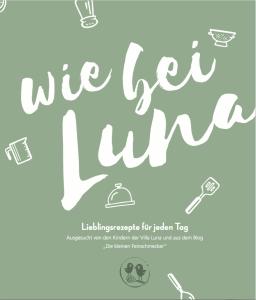 Wie bei Luna - Lieblingsrezepte für jeden Tag